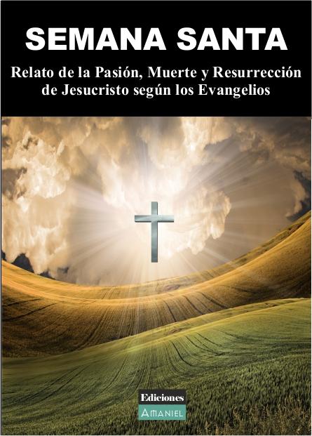 Semana santa relato de la pasi n muerte y resurrecci n de for Pasion com m