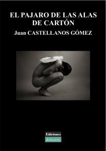 EL PÁJARO DE LAS ALAS DE CARTÓN – Juan CASTELLANOS GÓMEZ PortadaElpajaro 210x300