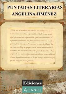 PUNTADAS LITERARIAS – ANGELINA JIMÉNEZ FERNÁNDEZ PortadaPuntadasLiterarias 212x300