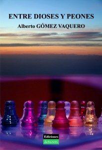 ediciones amaniel Ediciones Amaniel. Publicar un libro. PortadaentrediosoesypeonesGrande 205x300 205x300