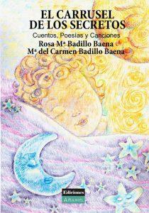 El carrusel de los secretos  EL CARRUSEL DE LOS SECRETOS. MARÍA DEL CARMEN BADILLO BAENA Y ROSA MARÍA BADILLO BAENA PortadaElcarruselWeb 210x300