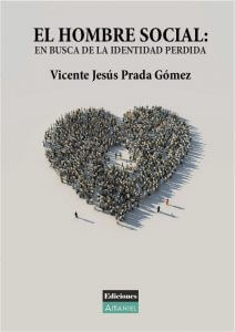 el hombre social EL HOMBRE SOCIAL : EN BUSCA DE LA IDENTIDAD PERDIDA – VICENTE PRADA 0 Portada 212x300 1